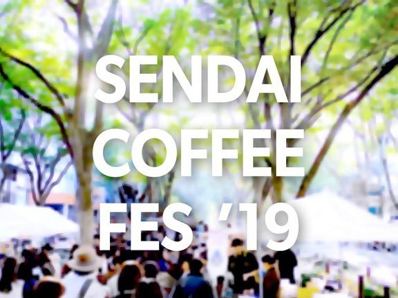 SENDAI COFFEE FES '19